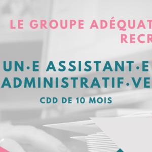 le Groupe Adéquation recrute un·e assistant·e administratif·ve / CDD 10 mois